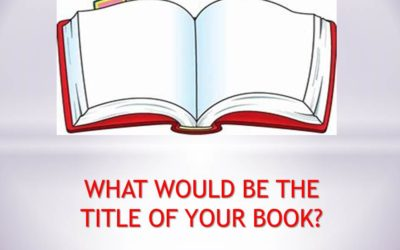 What Would Be The Title of Your Book?