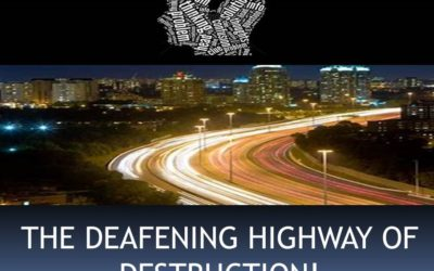 The Deafening Highway of Destruction