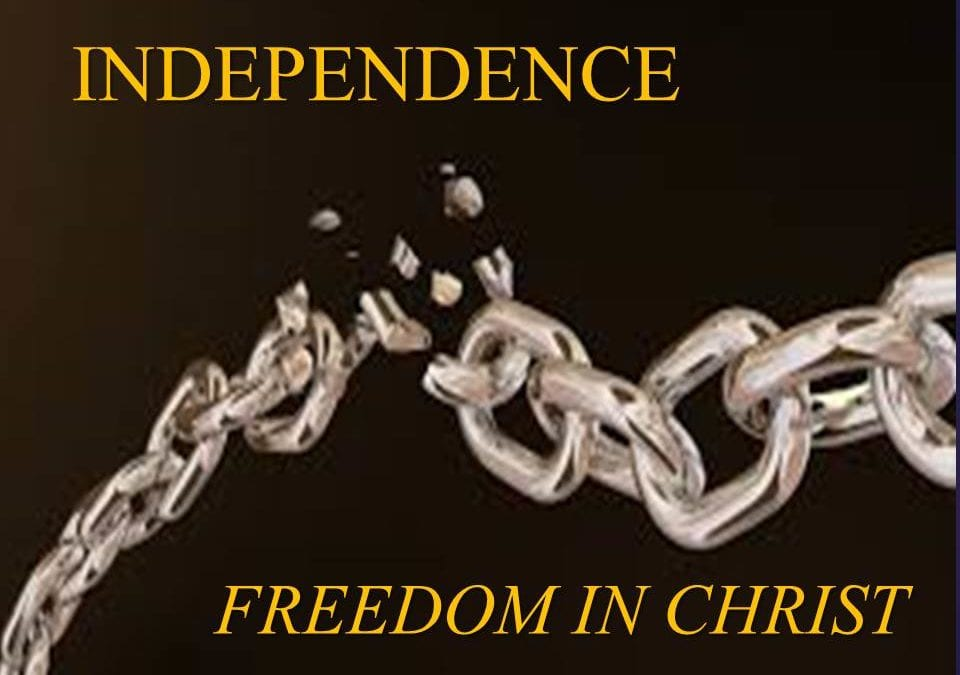 Independence – Freedom in Christ