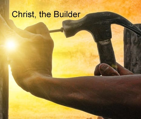 Christ, the Builder