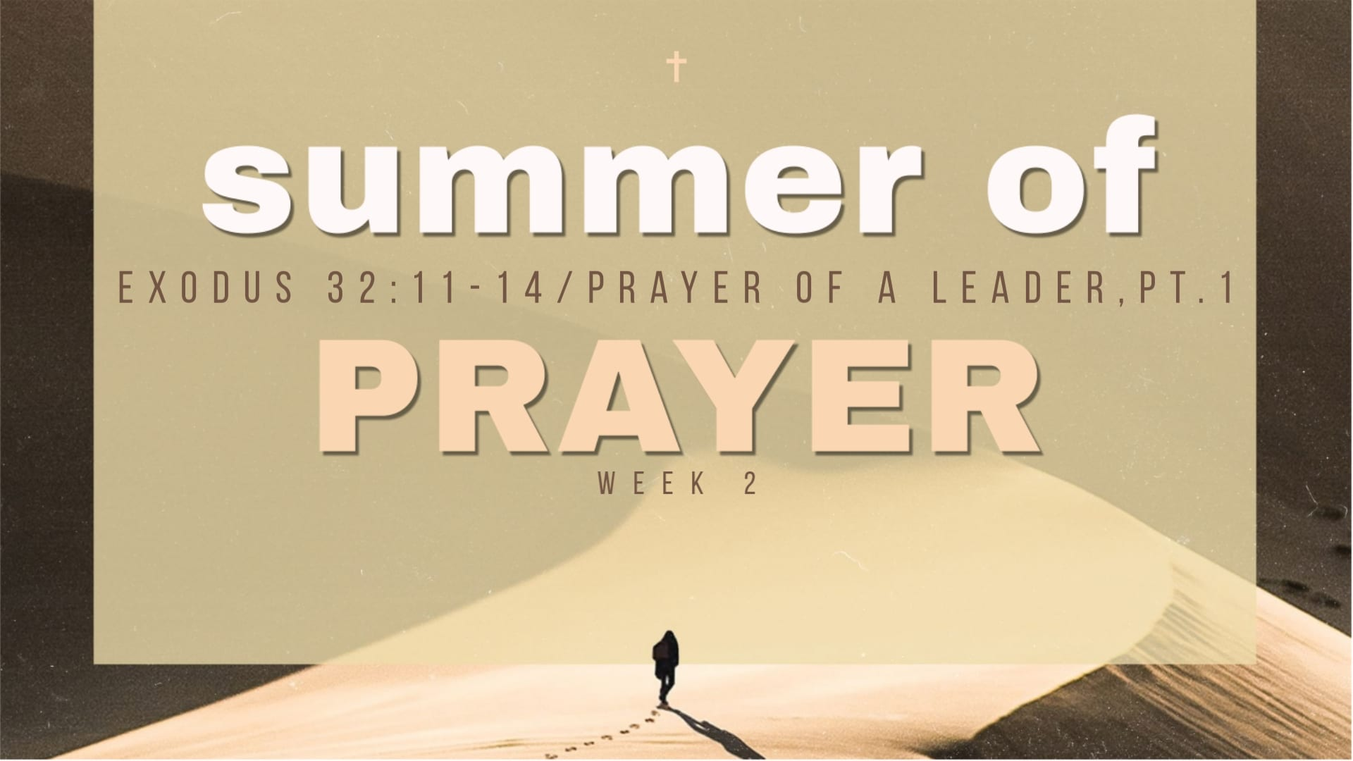 Summer of Prayer – Week 2 – Prayer of a Leader, Part 1 – 8th Street