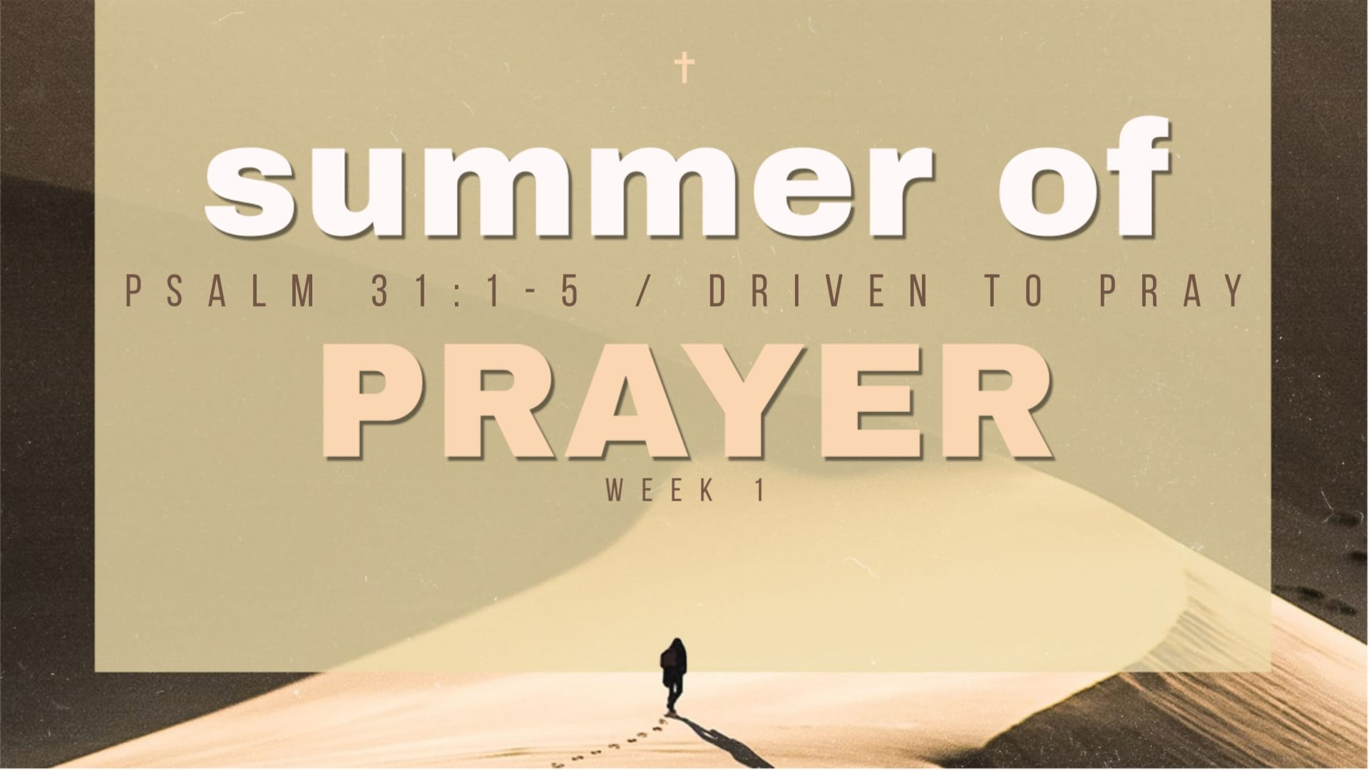 Summer of Prayer – Week 1 – Driven to Pray – 8th Street