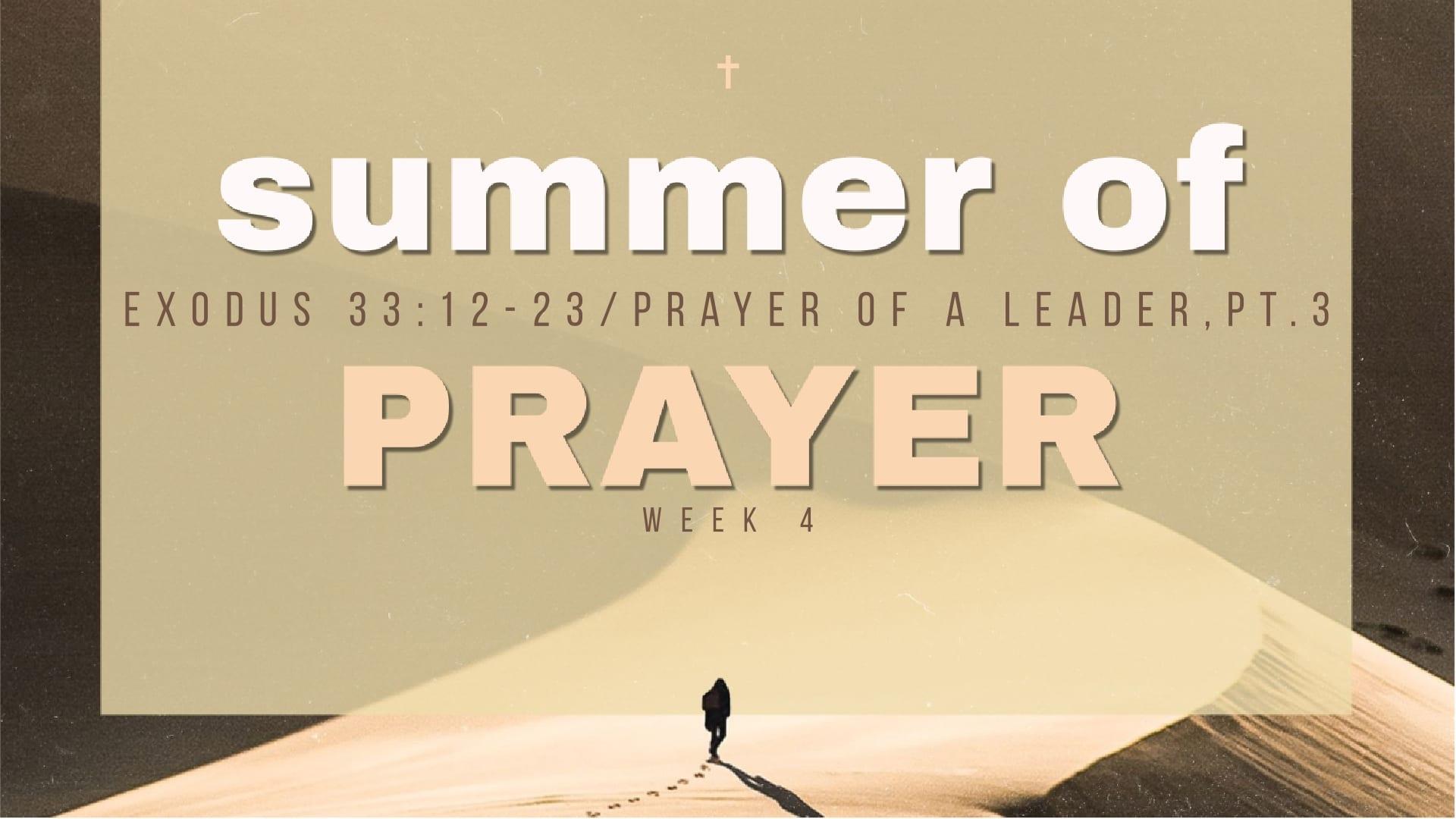 Summer of Prayer – Week 4 – Prayer of a Leader, Part 3 – 8th Street