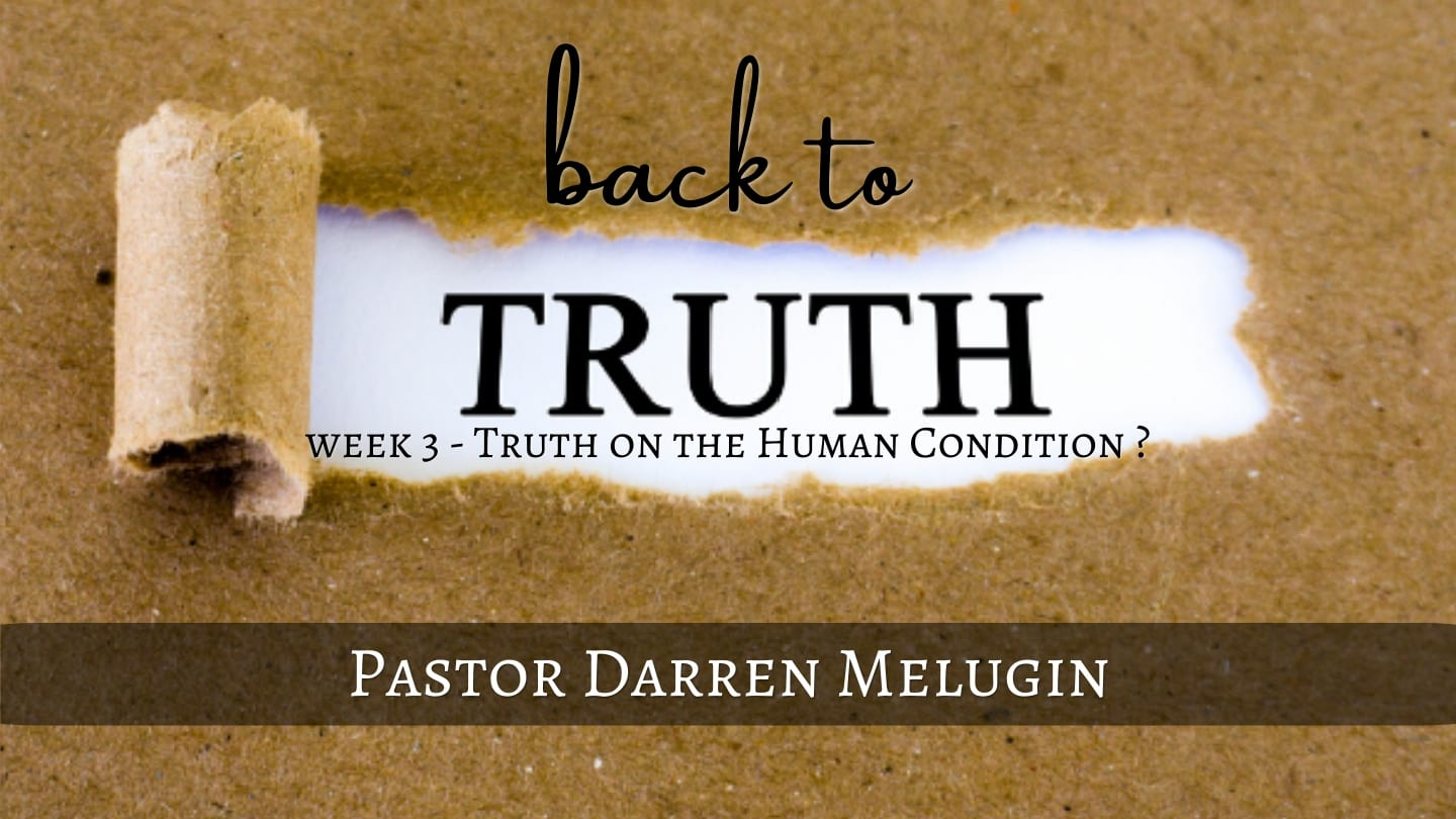 Back to Truth – Week 3 – Truth on the Human Condition? – 8th Street