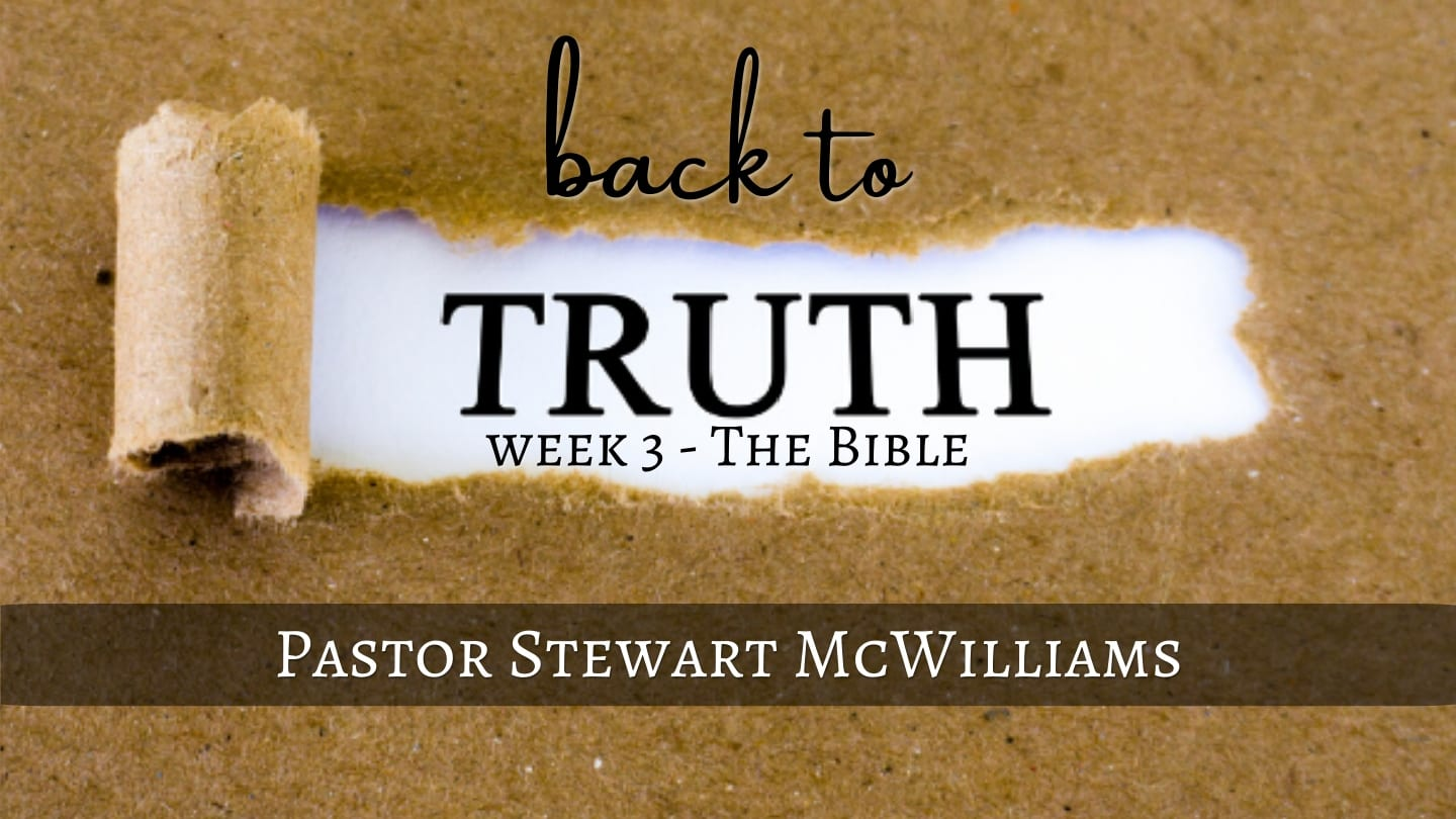 Back to Truth – Week 3 – the Bible – Fountain