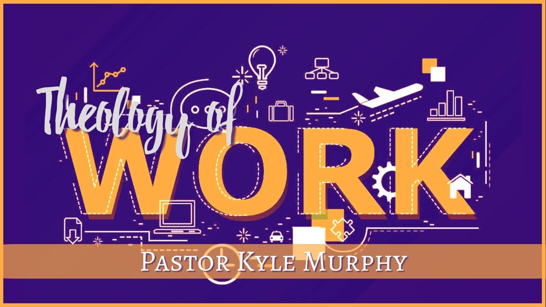 Theology of Work – 8th Street