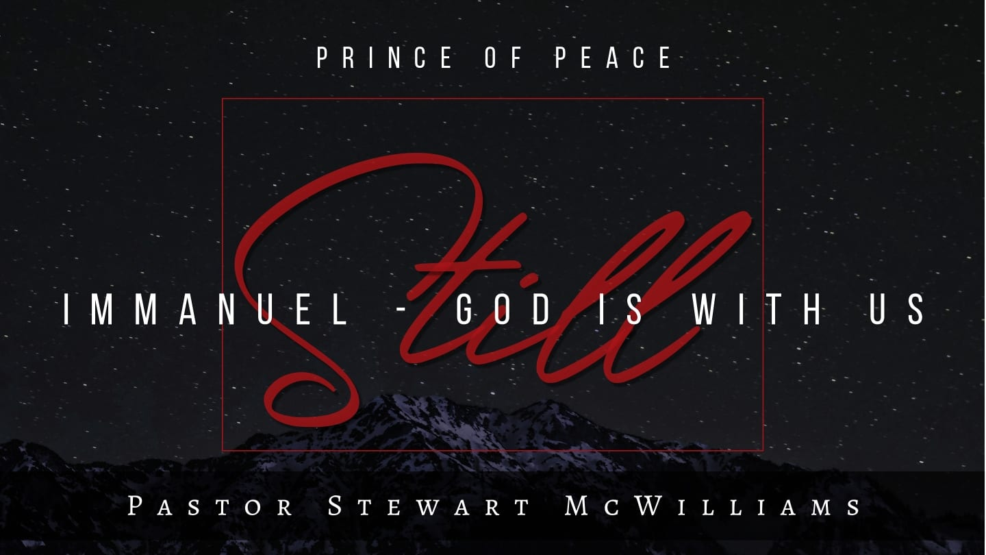 Immanuel – God is With Us Still – Prince of Peace – 8th Street
