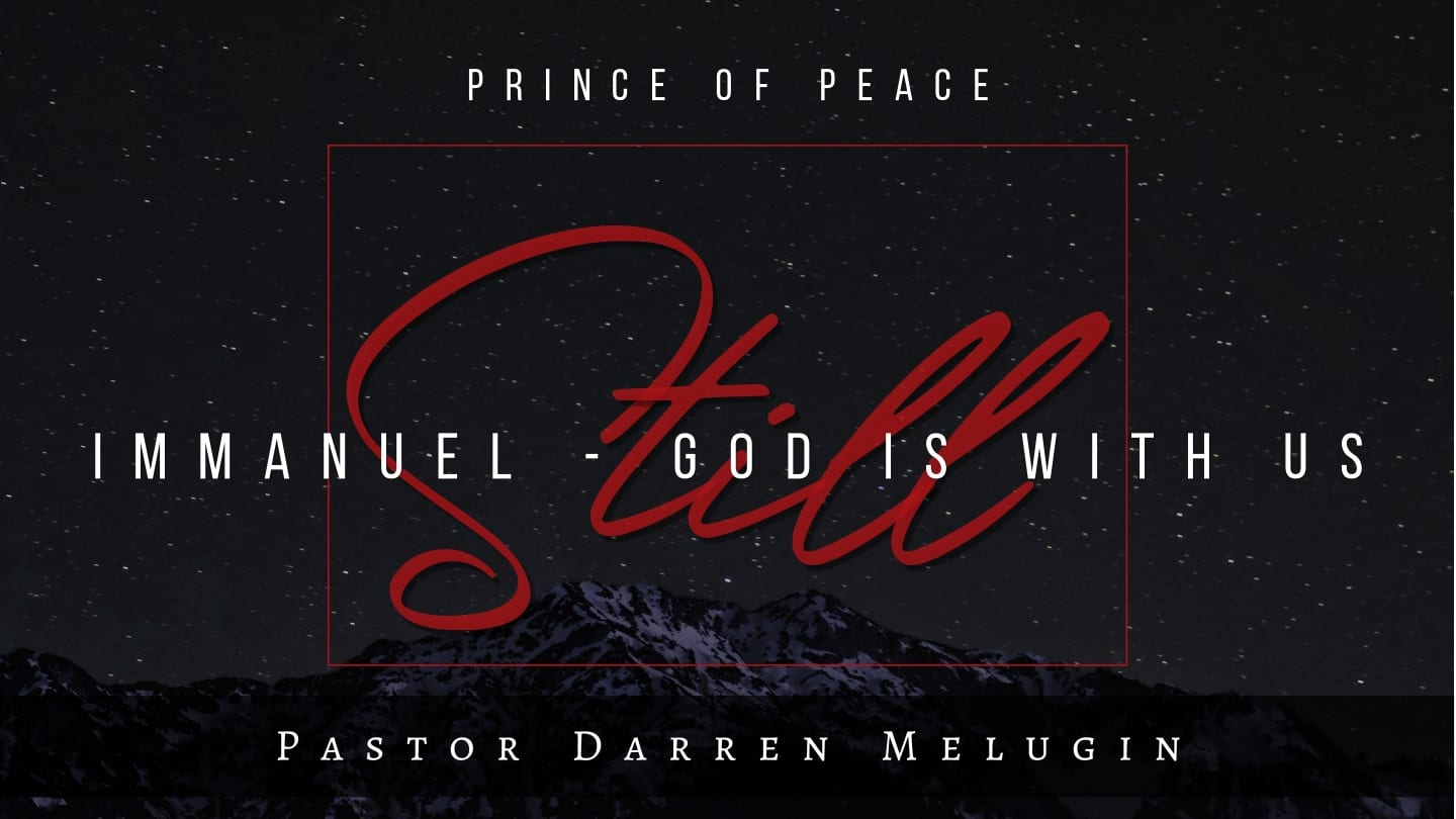 Immanuel – God is With Us Still – Prince of Peace – Fountain
