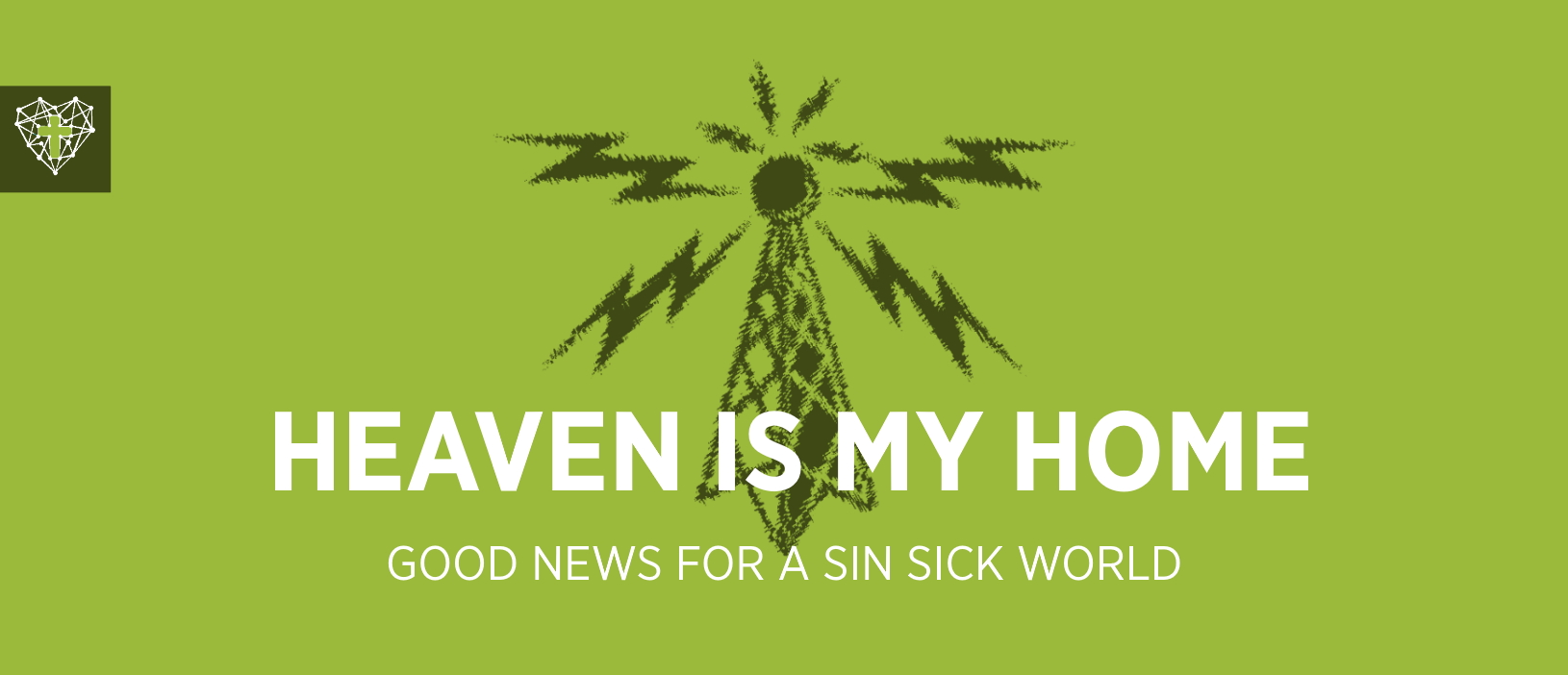 Good News Week 3 : Heaven Is My Home