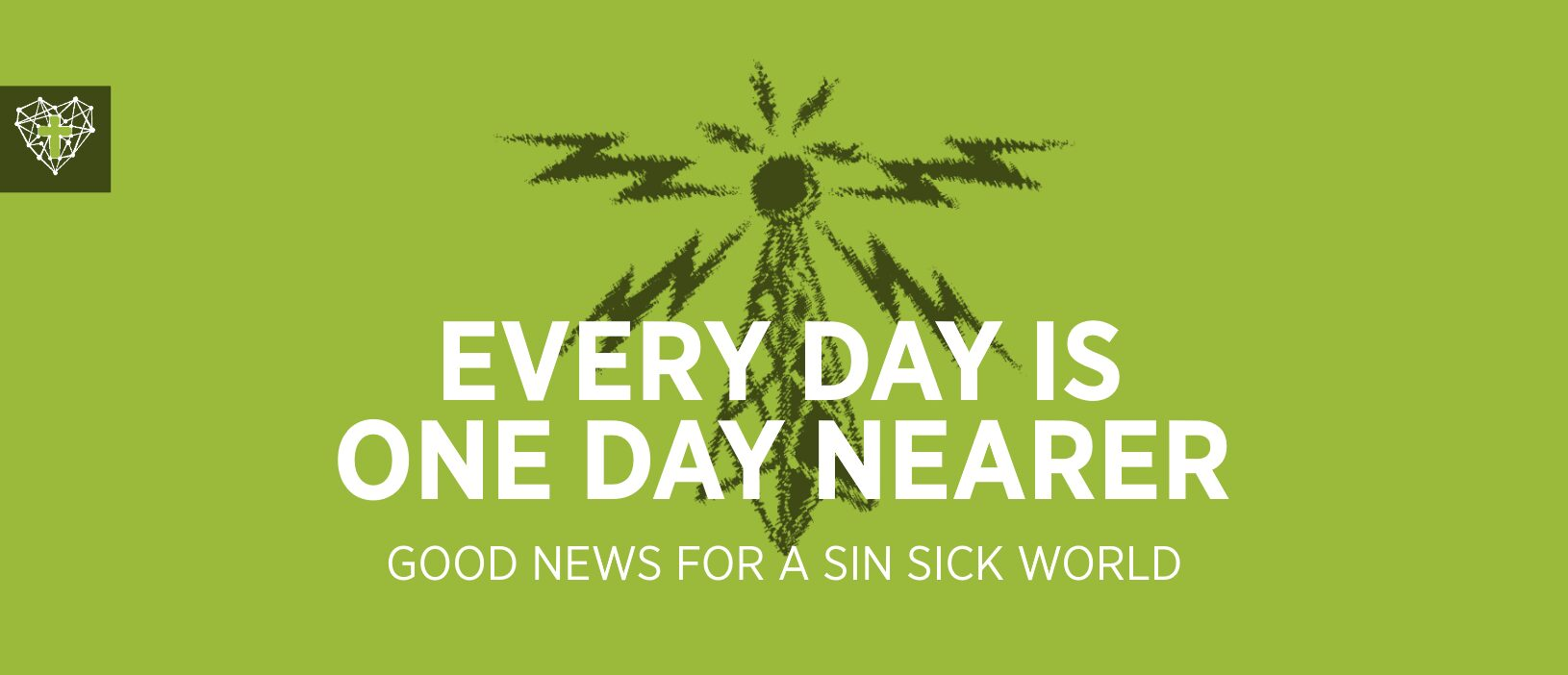 Good News Week 4 : One Day Nearer