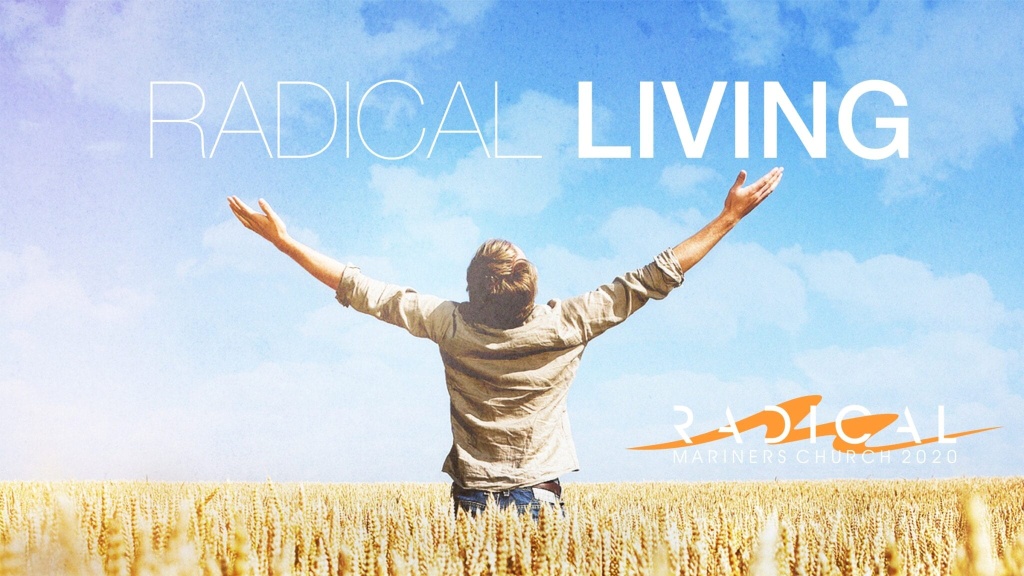 Radical Living, Our Current Message Series