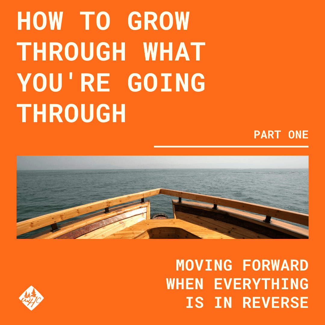 How To Grow Through What You're Going Through, Part One