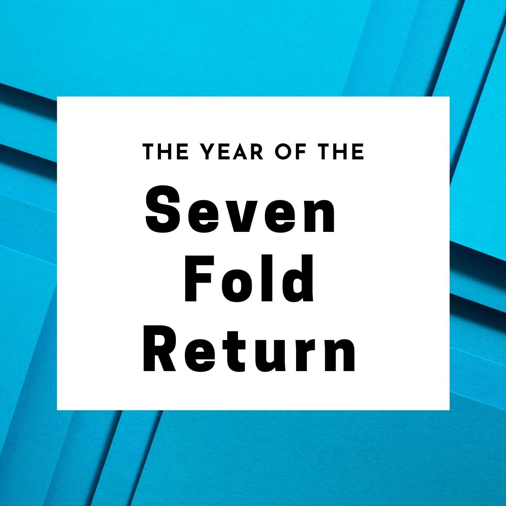 The Seven Fold Return