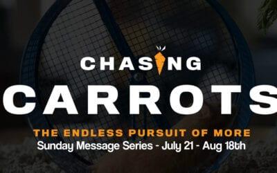 New Sermon Series – Chasing Carrots