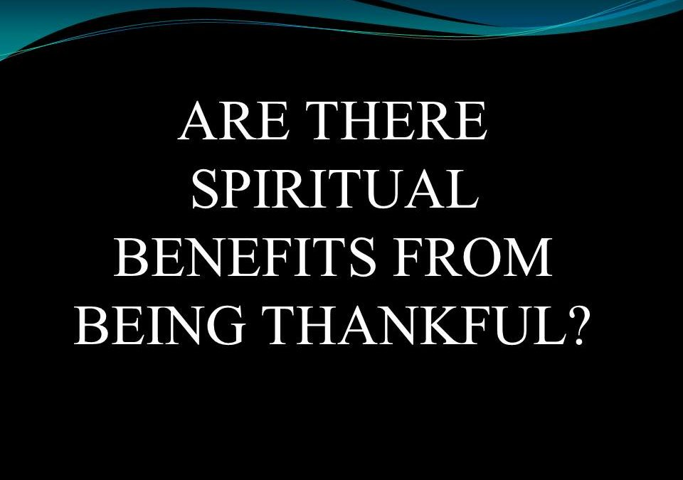 Are There Spiritual Benefits From Being Thankful?
