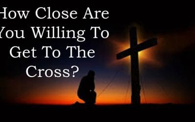 How Close Are You Willing to Get to the Cross