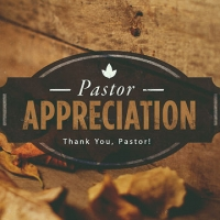 One Week From Today – Pastor's Appreciation Dinner