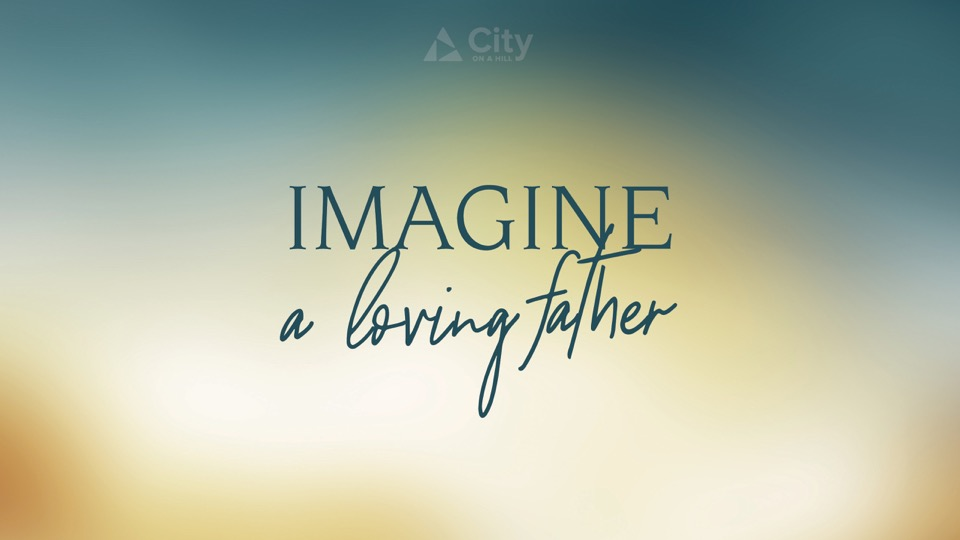 1-Imagine A Loving Father