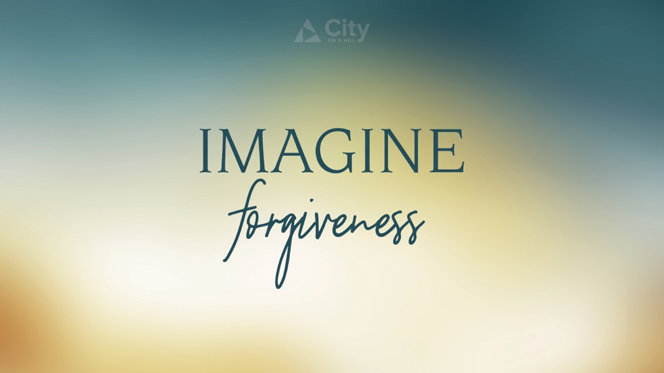 2-Imagine Forgiveness
