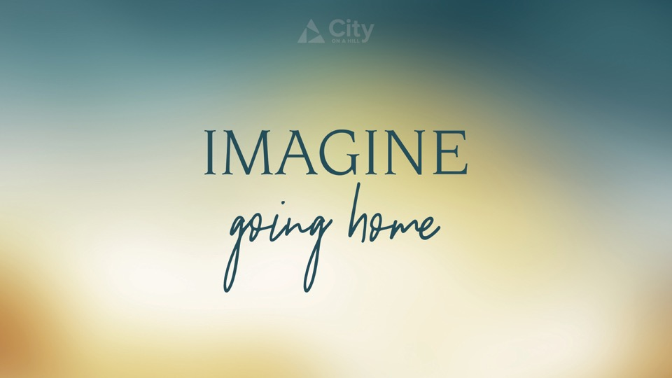 4-Imagine Going Home