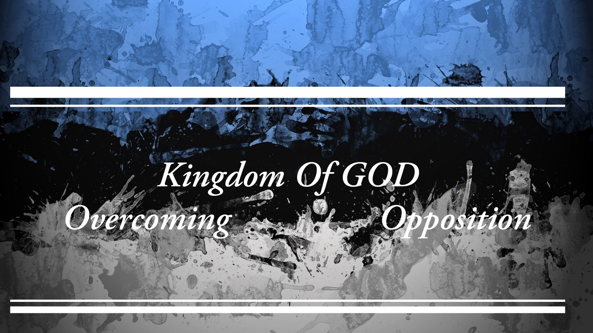 Kingdom Of GOD (Overcoming Opposition)