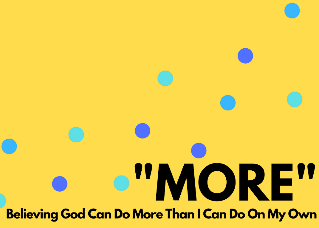 """MORE"" of God"