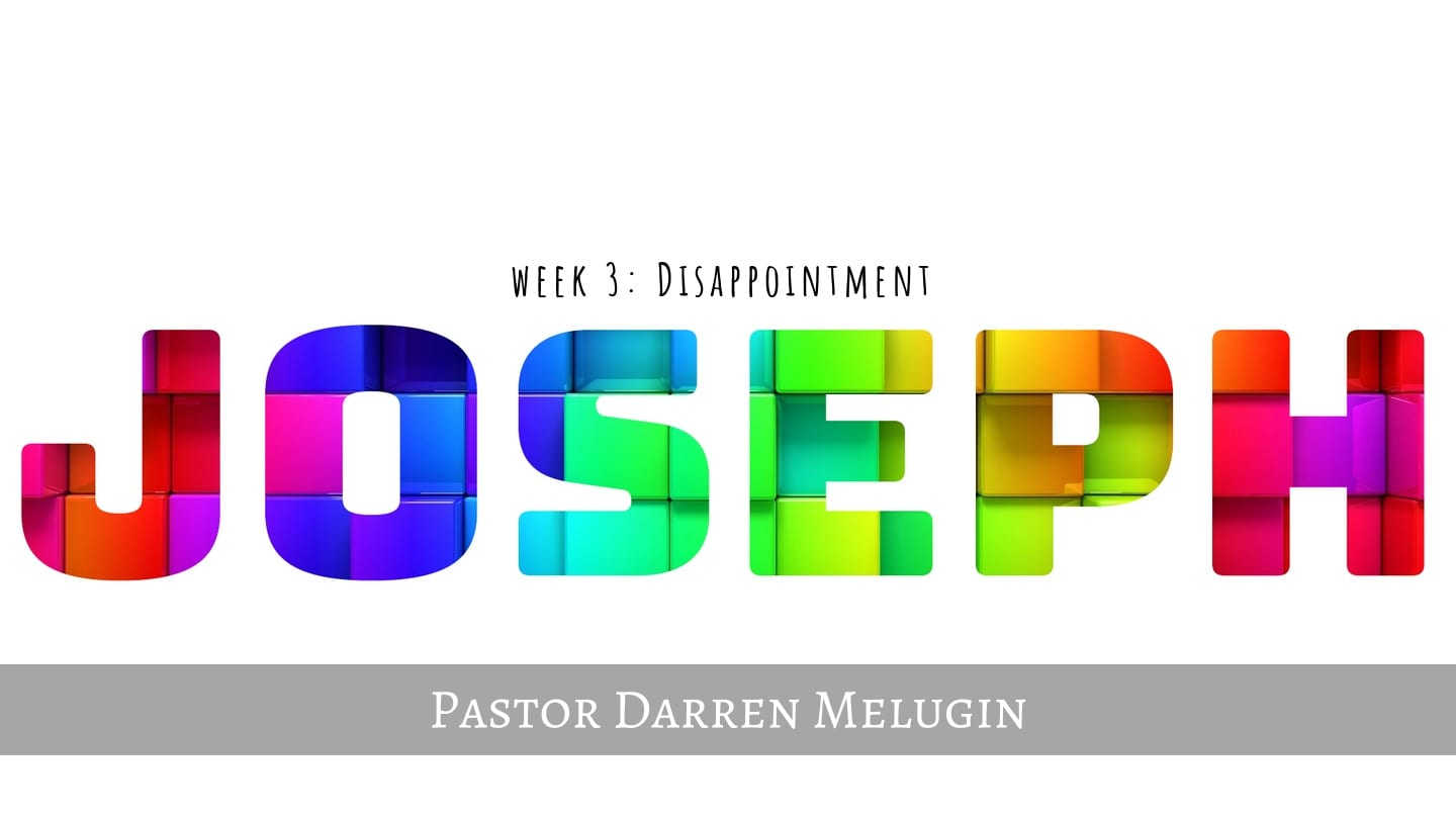 Joseph – Week 3 – Disappointment – Fountain