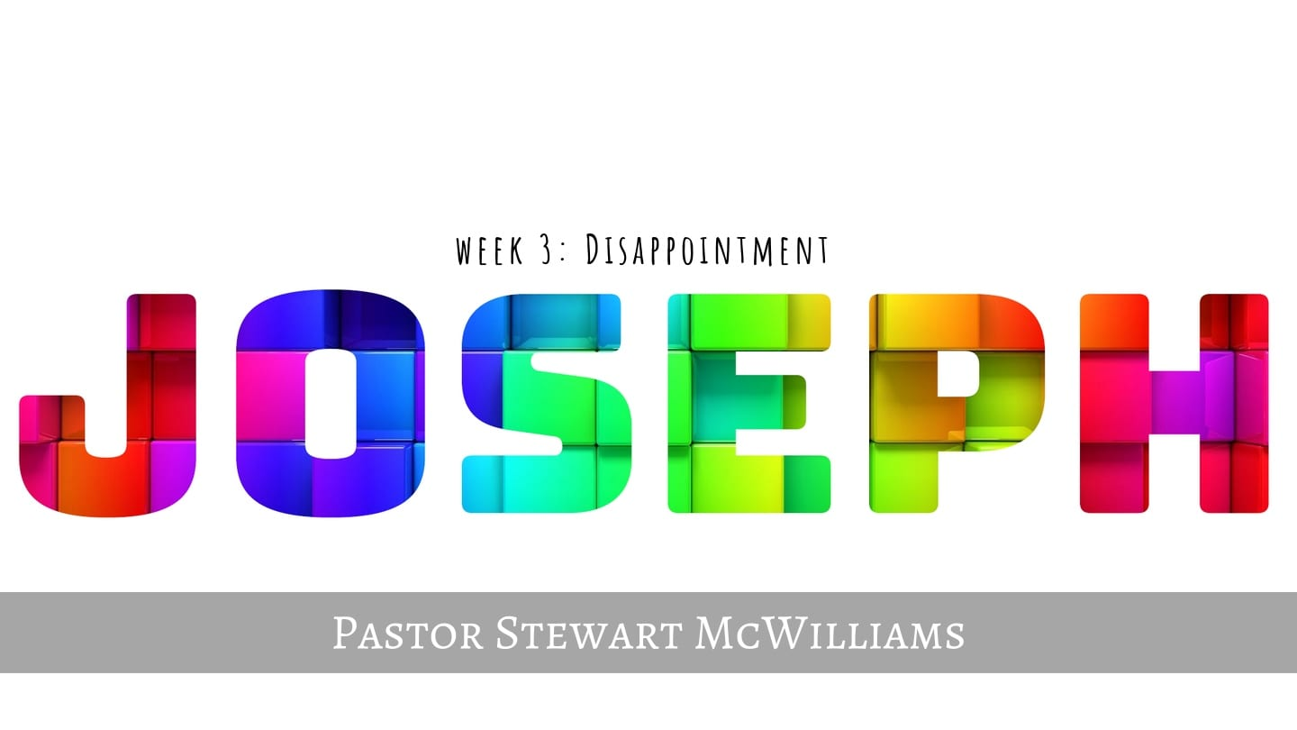 Joseph – Week 3 – Disappointment – 8th Street