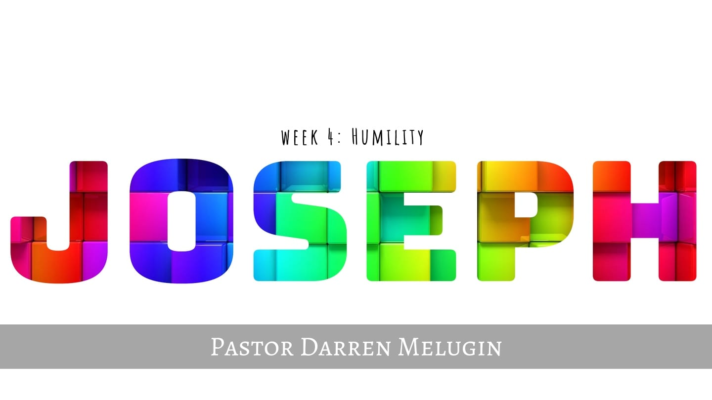 Joseph – Week 4 – Humility – Fountain