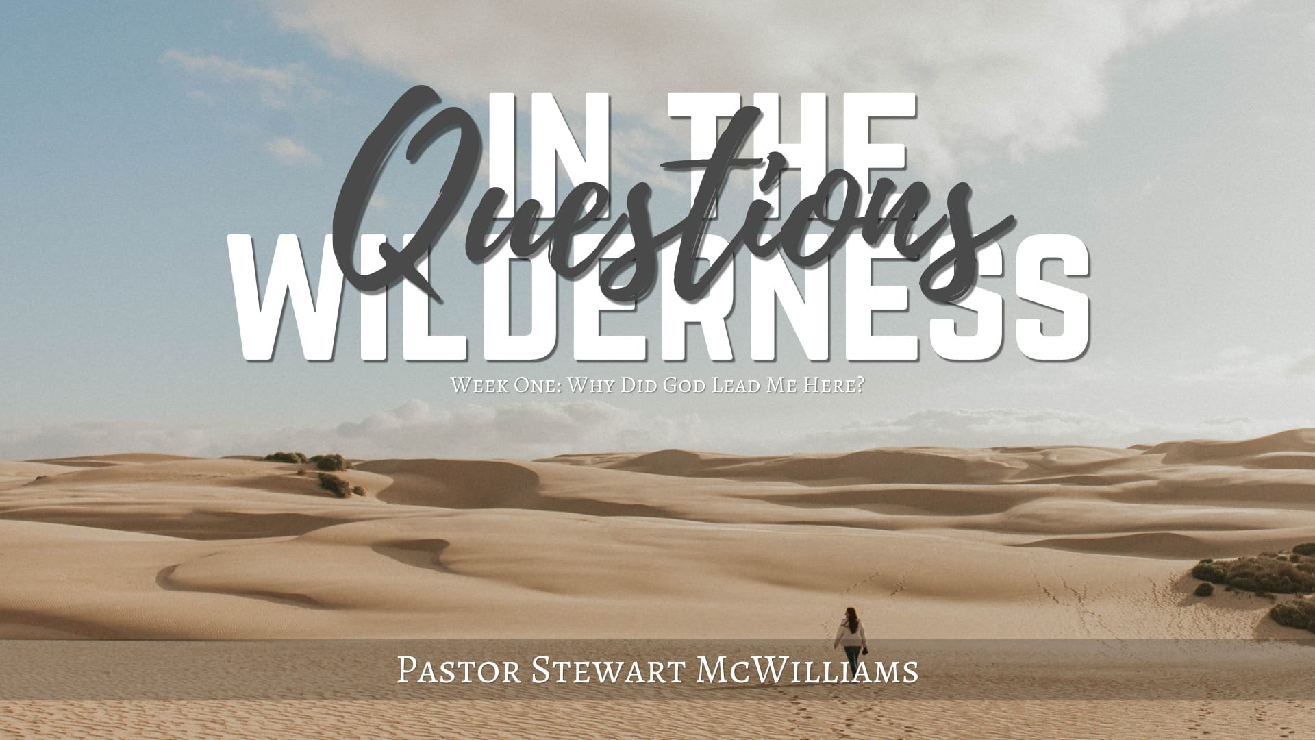 Questions in the Wilderness – Week 1 –  8th Street