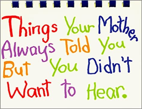 Things Mother Told You