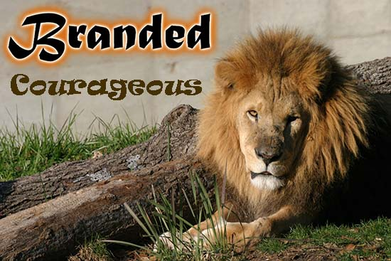 Branded: Courageous