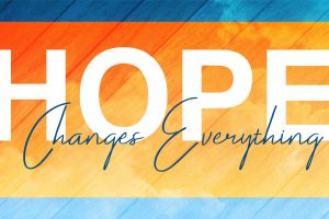 Hope Changes Everything message series logo