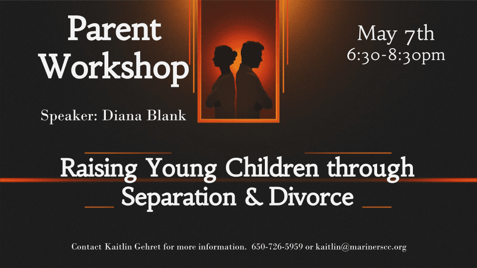 Parent Workshop; Raising Children Through Divorce