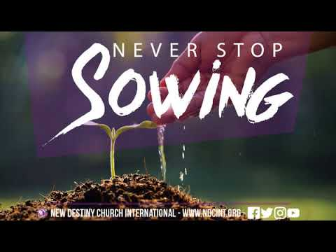 Never Stop Sowing