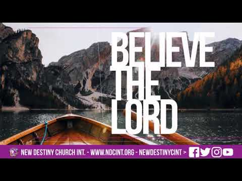Believe the Lord