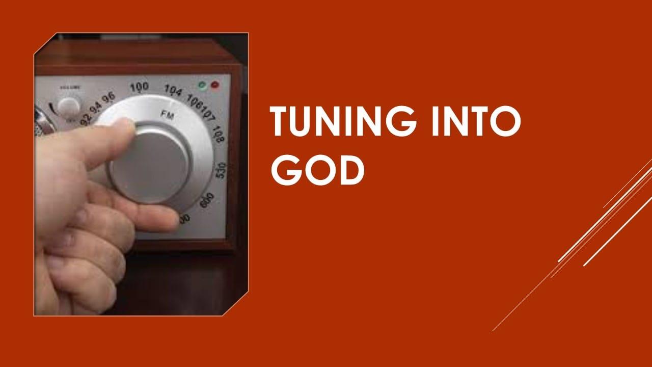 Tuning into God