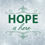 We Believe. . .Hope is Here