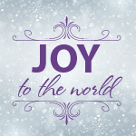 We Believe…Joy to the World
