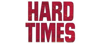 Hard Times Are Hard