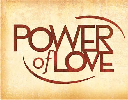 The Most Powerful- Love