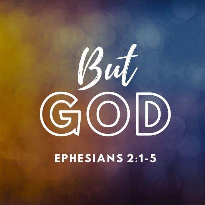 But God; Ephesians 2:1-10
